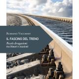 il fascino del treno Romano Vecchiet