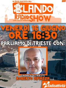 Roberto Dipiazza Blando Radio Show Radioattività
