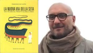 Francesco De Filippo La nuova via della Seta
