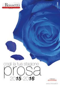 Rossetti - stagione di prosa 2015- 2016