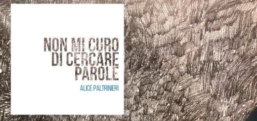 Alice Paltrinieri non mi curo delle parole
