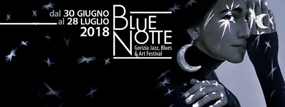 Blue Notte Gorizia jazz blues art festival