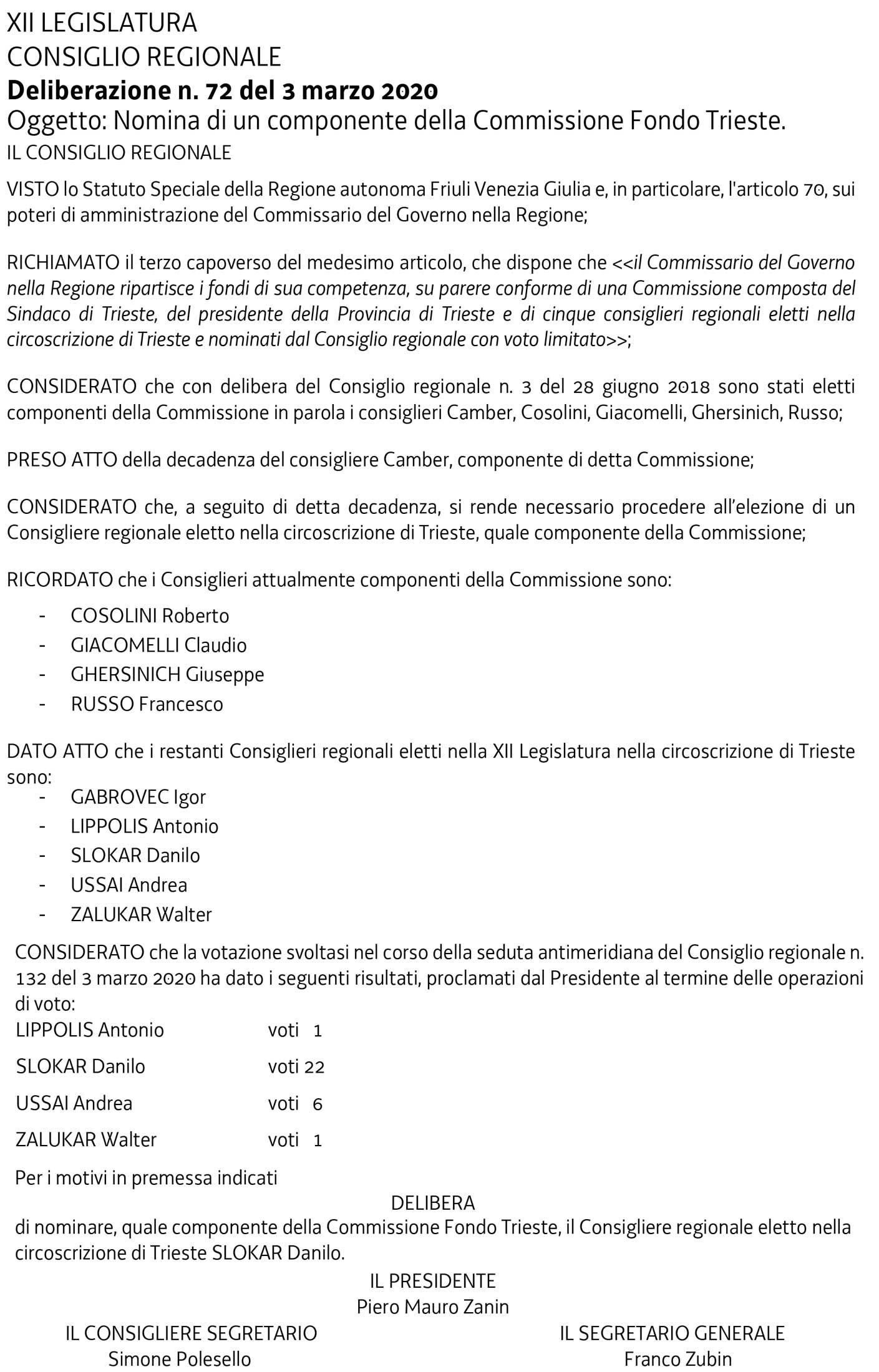 Ultima delibera relativa alla commissione attuale per il Fondo Trieste.